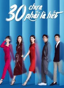 30 CHƯA PHẢI LÀ HẾT - Ba Mươi Thôi Mà